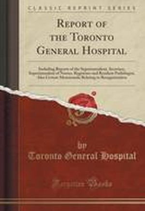 Report of the Toronto General Hospital