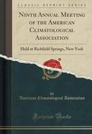 Ninth Annual Meeting of the American Climatological Association