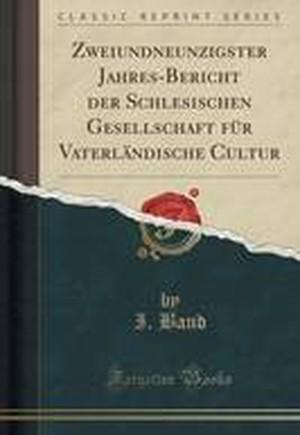Zweiundneunzigster Jahres-Bericht Der Schlesischen Gesellschaft Fur Vaterlandische Cultur (Classic Reprint)