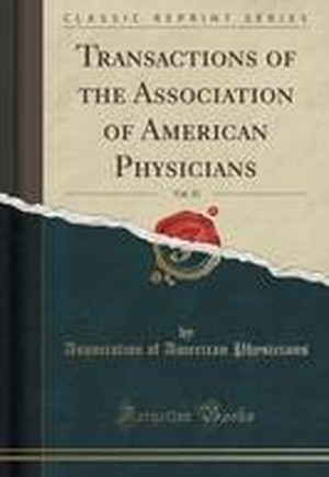 Transactions of the Association of American Physicians, Vol. 35 (Classic Reprint)