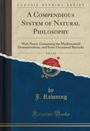 A Compendious System of Natural Philosophy, Vol. 1 of 4
