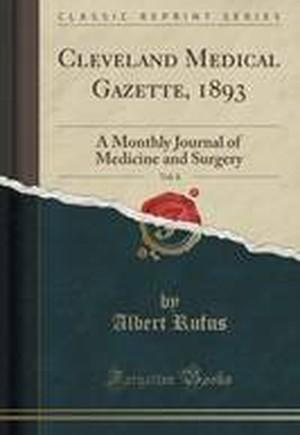 Cleveland Medical Gazette, 1893, Vol. 8