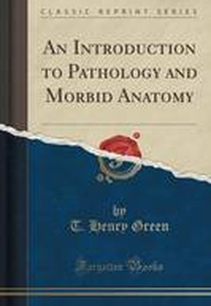 An Introduction to Pathology and Morbid Anatomy (Classic Reprint)