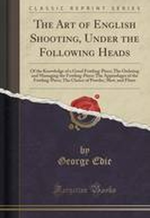 The Art of English Shooting, Under the Following Heads