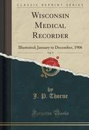 Wisconsin Medical Recorder, Vol. 9