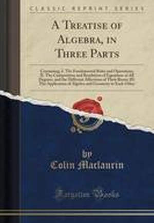 A Treatise of Algebra, in Three Parts