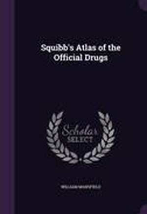 Squibb's Atlas of the Official Drugs