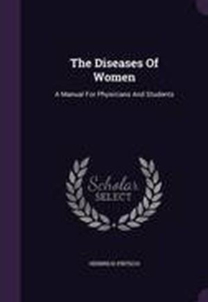 The Diseases of Women