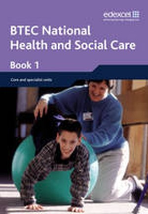 BTEC Nationals Health & Social Care Student Book 1