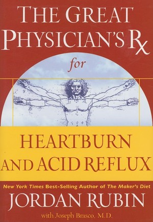 Great Physician's Rx for Heartburn and Acid Reflux