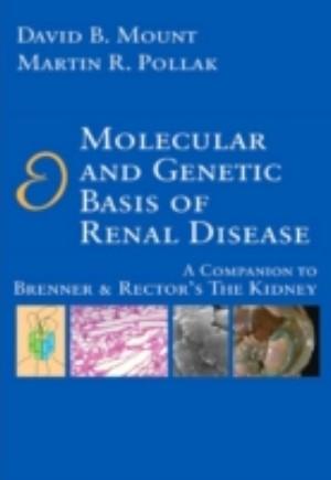 Molecular and Genetic Basis of Renal Disease E-Book