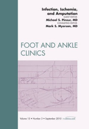 Infection, Ischemia, and Amputation, An Issue of Foot and Ankle Clinics