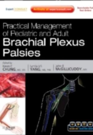 Practical Management of Pediatric and Adult Brachial Plexus Palsies E-Book