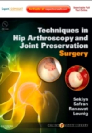 SD - Techniques in Hip Arthroscopy and Joint Preservation Surgery E-Book