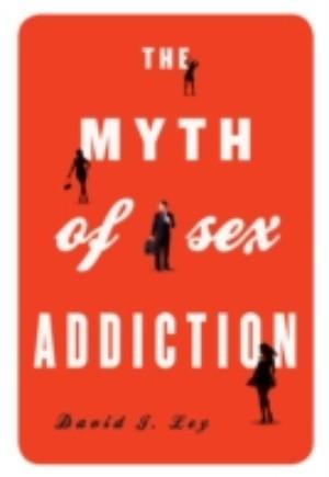 Myth of Sex Addiction