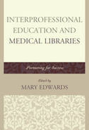 Interprofessional Education and Medical Libraries