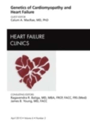 Genetics of Cardiomyopathy and Heart Failure, An Issue of Heart Failure Clinics - E-Book