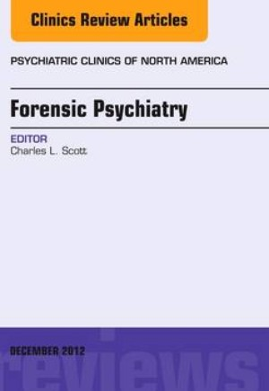 Forensic Psychiatry, An Issue of Psychiatric Clinics