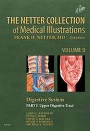 The Netter Collection of Medical Illustrations: Digestive System: Part I - The Upper Digestive Tract