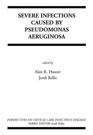 Severe Infections Caused by Pseudomonas Aeruginosa
