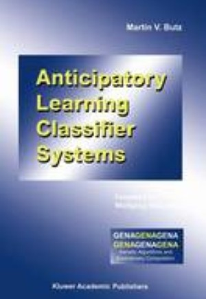 Anticipatory Learning Classifier Systems