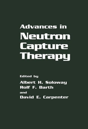 Advances in Neutron Capture Therapy
