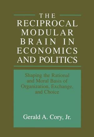 The Reciprocal Modular Brain in Economics and Politics