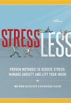 Title: StressLess: Proven Methods to Reduce Stress, Manage Anxiety and Lift Your Mood