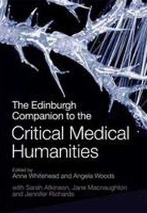 The Edinburgh Companion to the Critical Medical Humanities