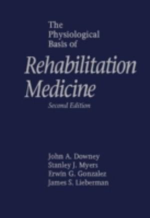 Physiological Basis of Rehabilitation Medicine