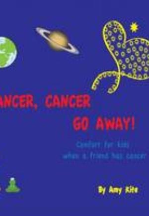 Cancer, Cancer Go Away