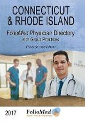 Connecticut & Rhode Island Physician Directory with Healthcare Facilities 2017 Thirty-Second Edition