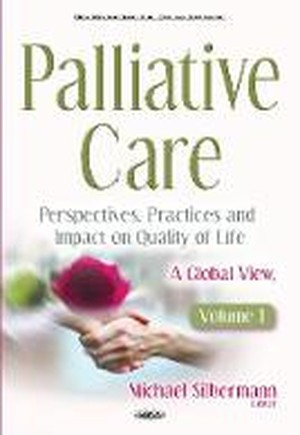 Palliative Care - Perspectives, Practices & Impact on Quality of Life: Volume 1