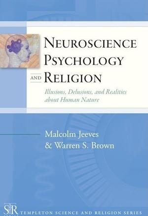 Neuroscience, Psychology, and Religion