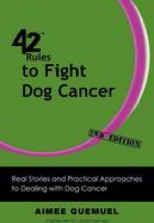 42 Rules to Fight Dog Cancer (2nd Edition)