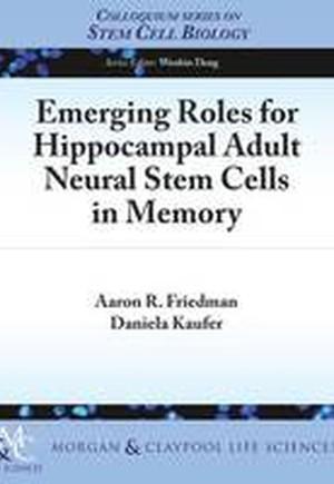 Emerging Roles for Hippocampal Adult Neural Stem Cells in Memory