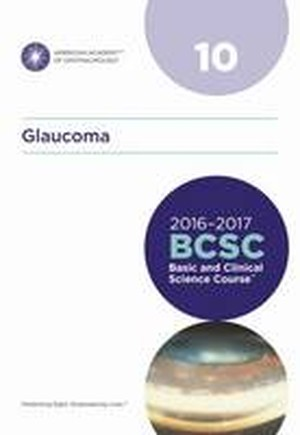 Basic and Clinical Science Course (BCSC) 2016-2017: Glaucoma Section 10