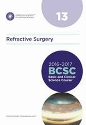 Basic and Clinical Science Course (BCSC) 2016-2017: Refractive Surgery Section 13