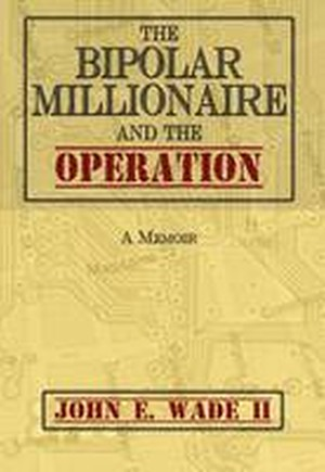 The Bipolar Millionaire and the Operation