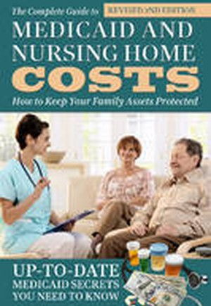 Complete Guide to Medicaid & Nursing Home Costs