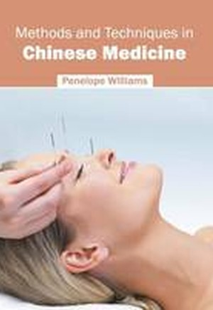Methods and Techniques in Chinese Medicine