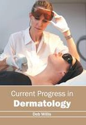Current Progress in Dermatology