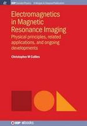 Electromagnetics in Magnetic Resonance Imaging