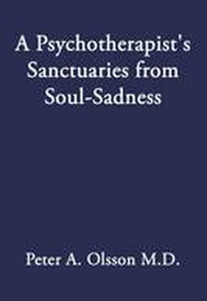 A Psychotherapist's Sanctuaries from Soul-Sadness