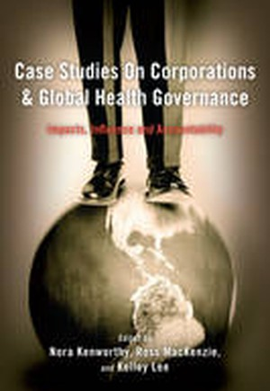 Case Studies on Corporations and Global Health Governance