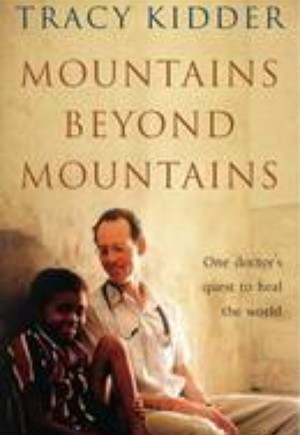 ìmountains beyond mountainsî by tracy kidder essay Common freshman reader and sheer determination catapulted ben from failing grades to the top of his class — and beyond to a by tracy kidder.