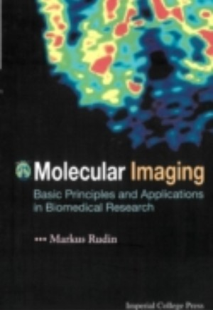 Molecular Imaging: Basic Principles And Applications In Biomedical Research