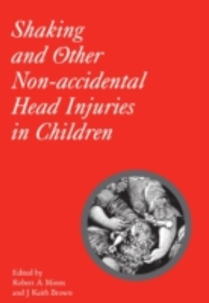 Shaking and Other Non-Acccidental Head Injuries in Children