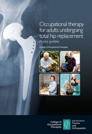 Occupational Therapy for Adults Undergoing Total Hip Replacement
