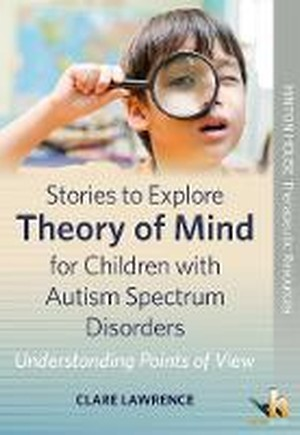 Stories to Explore Theory of Mind for Children with Autism Spectrum Disorders